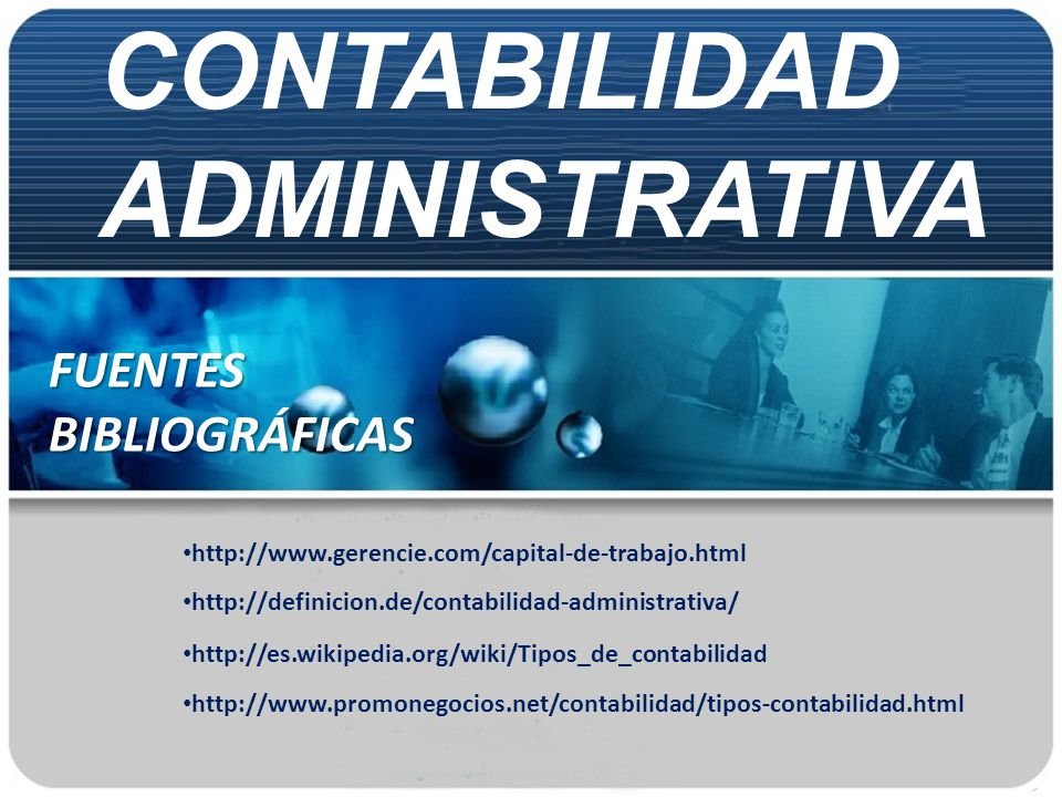 CONTABILIDAD ADMINISTRATIVA FUENTES BIBLIOGRÁFICAS