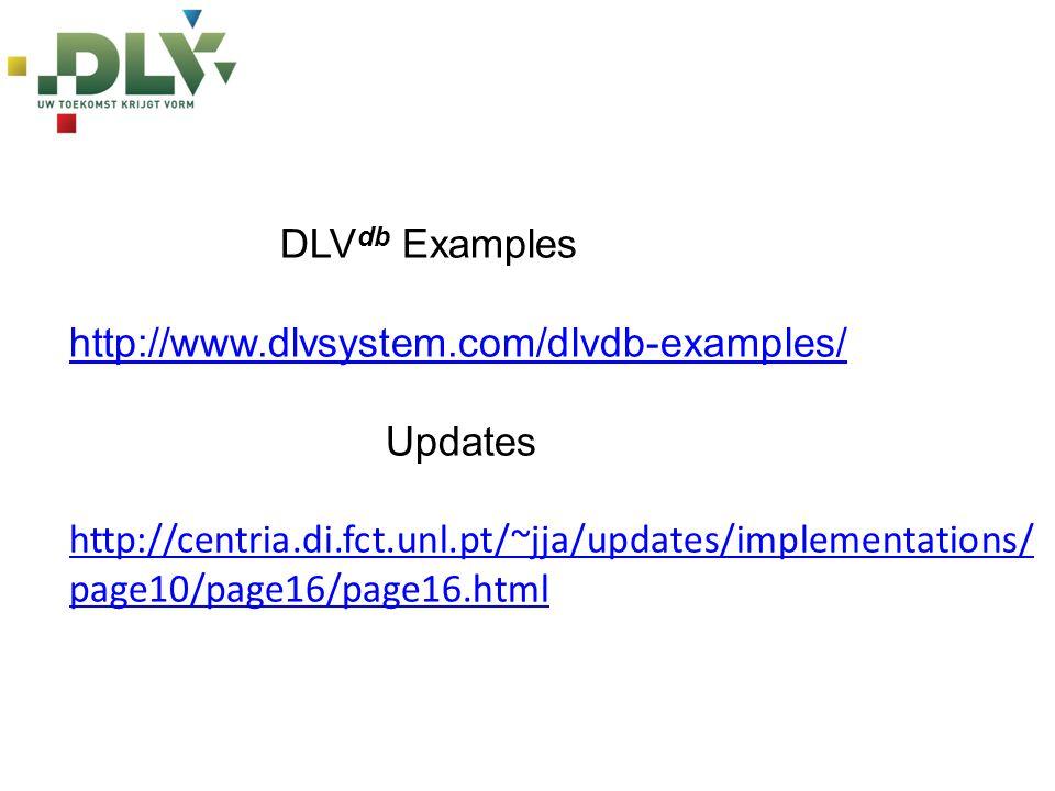 DLVdb Examples http://www.dlvsystem.com/dlvdb-examples/ Updates.