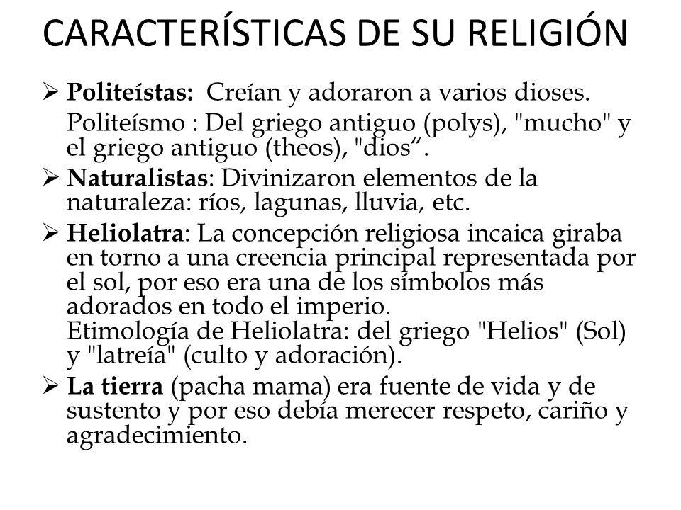 CARACTERÍSTICAS DE SU RELIGIÓN
