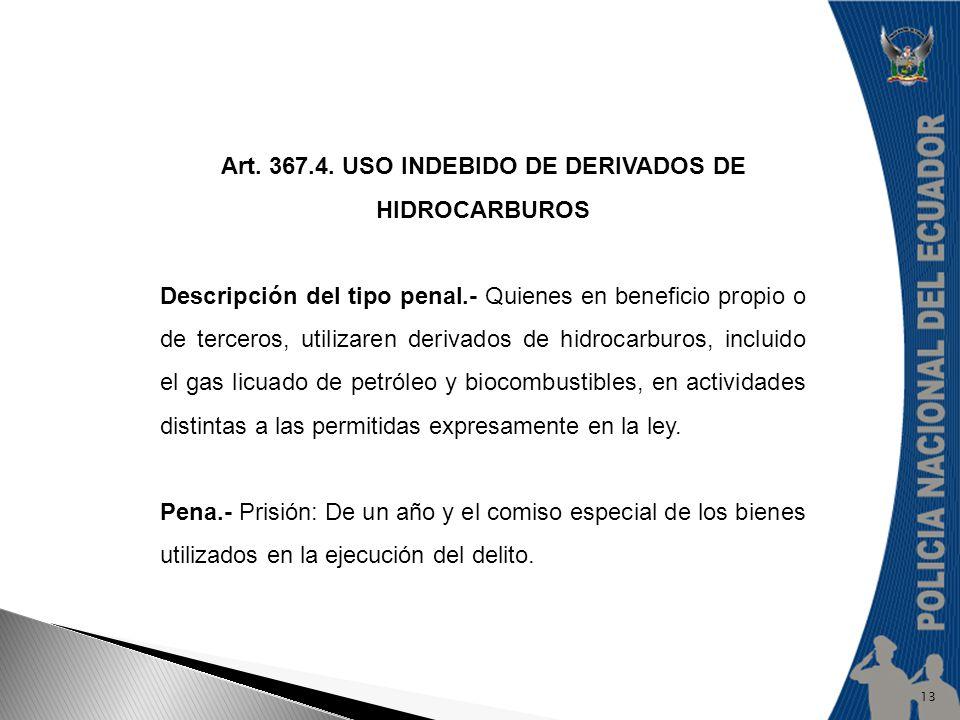 Art. 367.4. USO INDEBIDO DE DERIVADOS DE HIDROCARBUROS