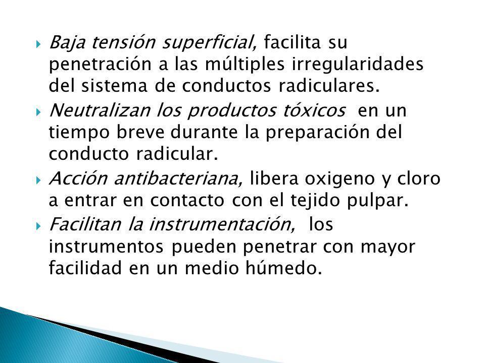 Baja tensión superficial, facilita su penetración a las múltiples irregularidades del sistema de conductos radiculares.