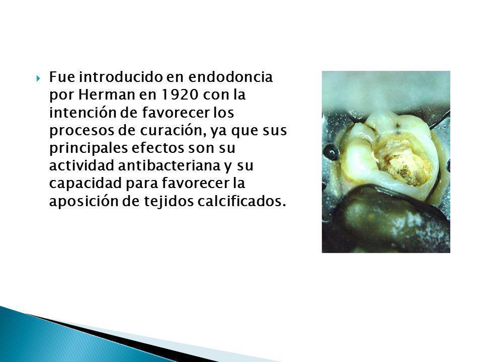 Fue introducido en endodoncia por Herman en 1920 con la intención de favorecer los procesos de curación, ya que sus principales efectos son su actividad antibacteriana y su capacidad para favorecer la aposición de tejidos calcificados.