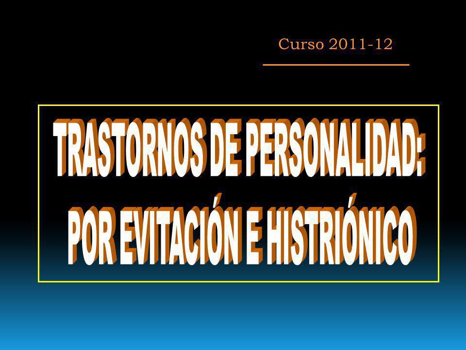 TRASTORNOS DE PERSONALIDAD: POR EVITACIÓN E HISTRIÓNICO