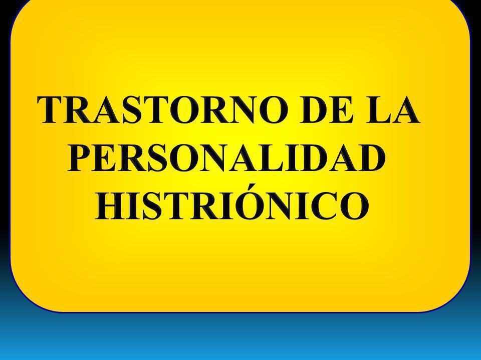 TRASTORNO DE LA PERSONALIDAD HISTRIÓNICO