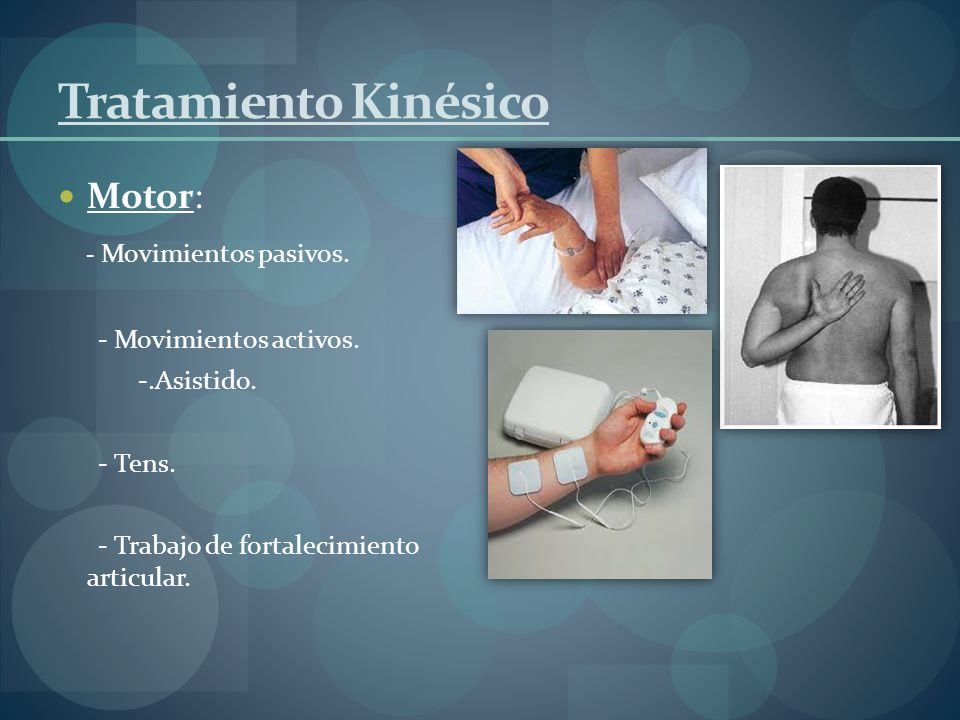 Tratamiento Kinésico Motor: - Movimientos pasivos.