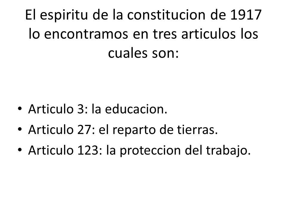 El espiritu de la constitucion de 1917 lo encontramos en tres articulos los cuales son: