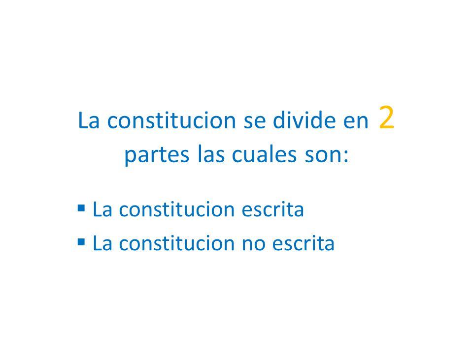 La constitucion se divide en 2 partes las cuales son: