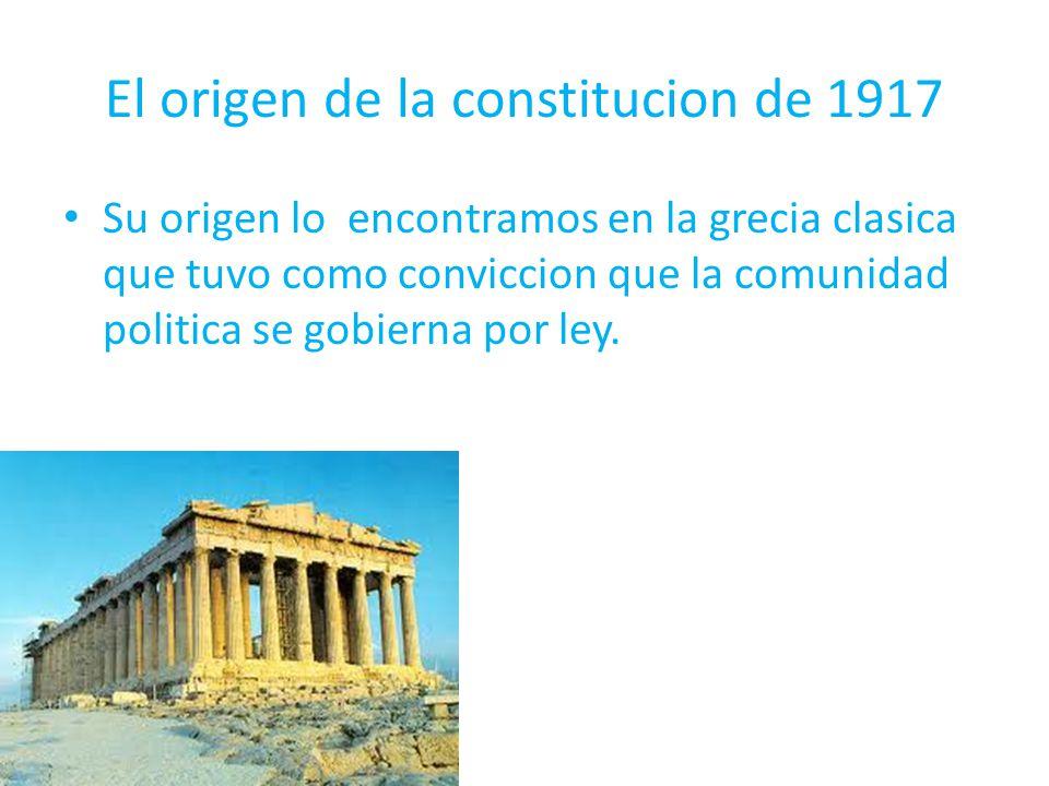 El origen de la constitucion de 1917
