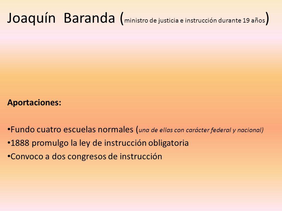 Joaquín Baranda (ministro de justicia e instrucción durante 19 años)