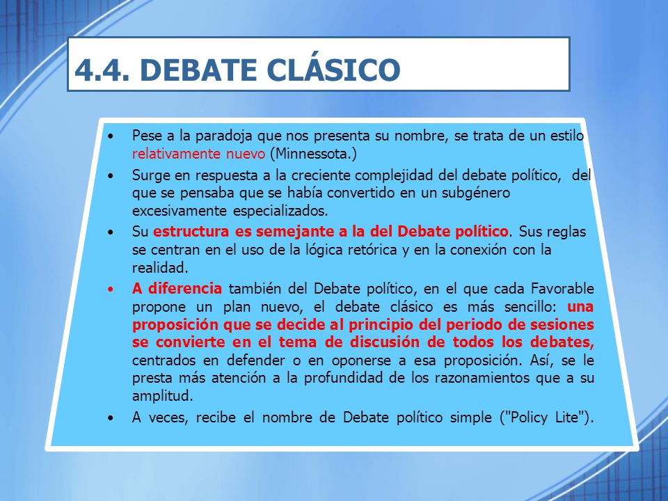 4.4. DEBATE CLÁSICO Pese a la paradoja que nos presenta su nombre, se trata de un estilo relativamente nuevo (Minnessota.)