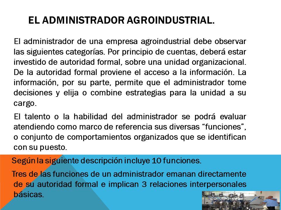 El administrador agroindustrial.