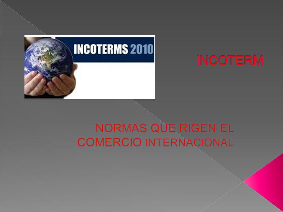 NORMAS QUE RIGEN EL COMERCIO INTERNACIONAL