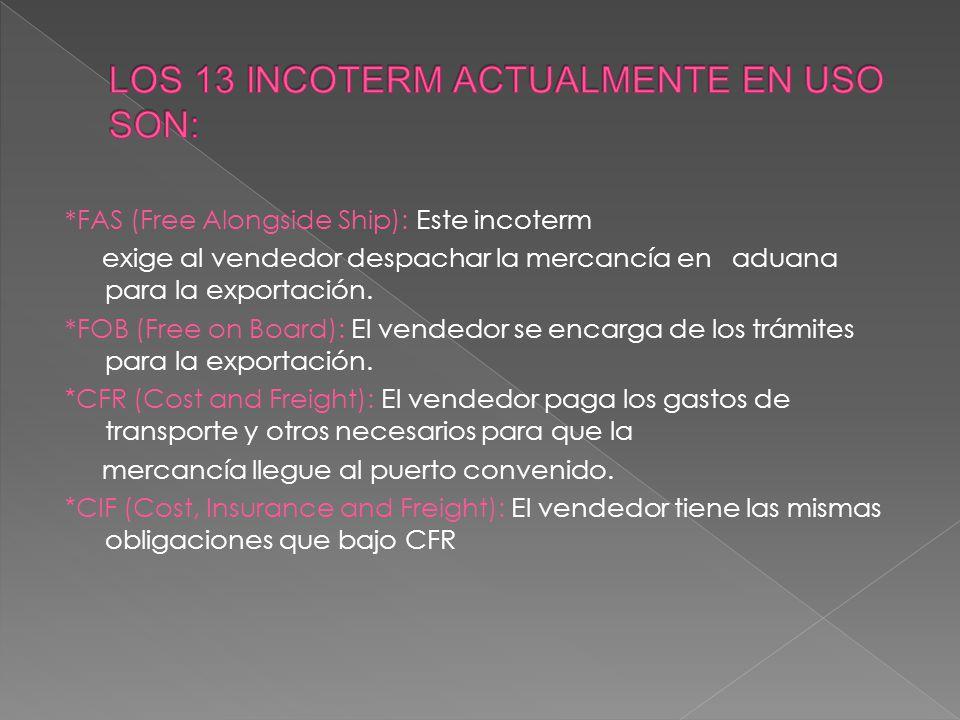 LOS 13 INCOTERM ACTUALMENTE EN USO SON: