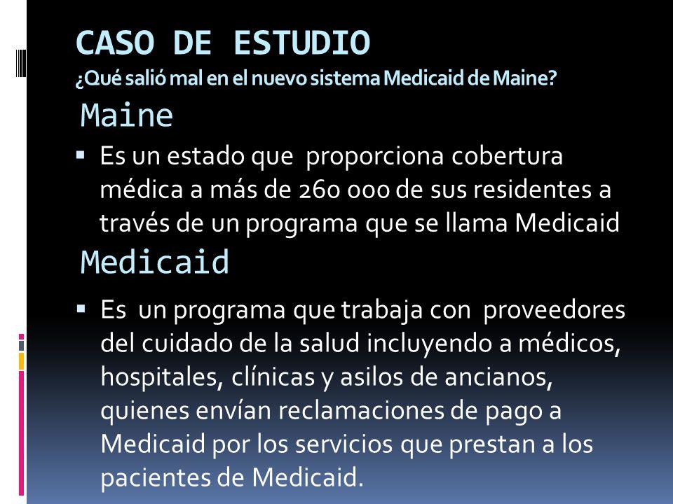CASO DE ESTUDIO ¿Qué salió mal en el nuevo sistema Medicaid de Maine