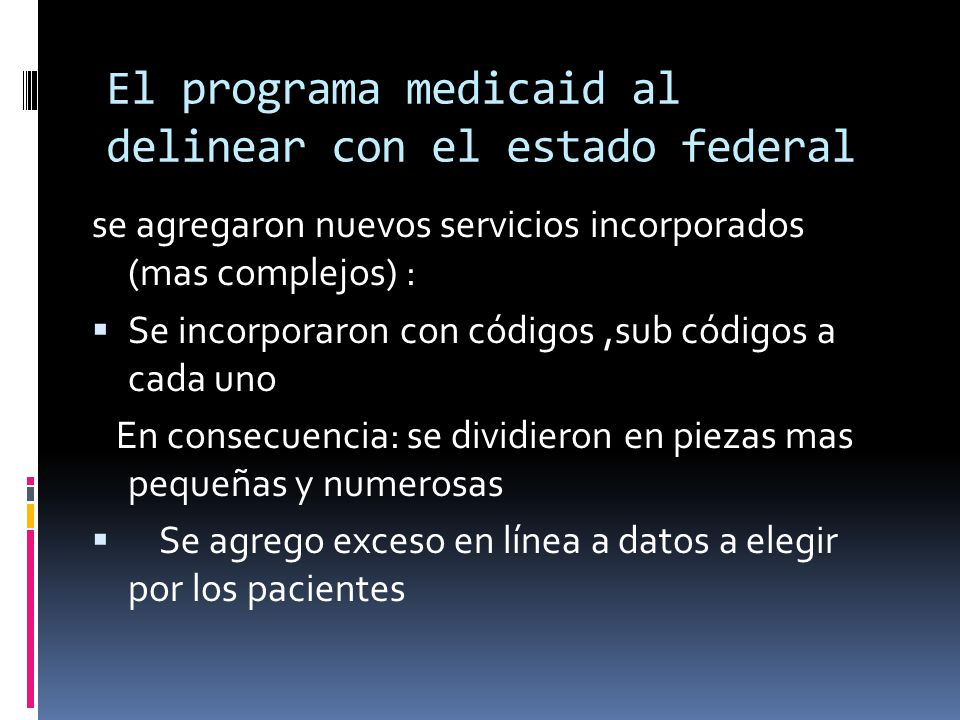 El programa medicaid al delinear con el estado federal