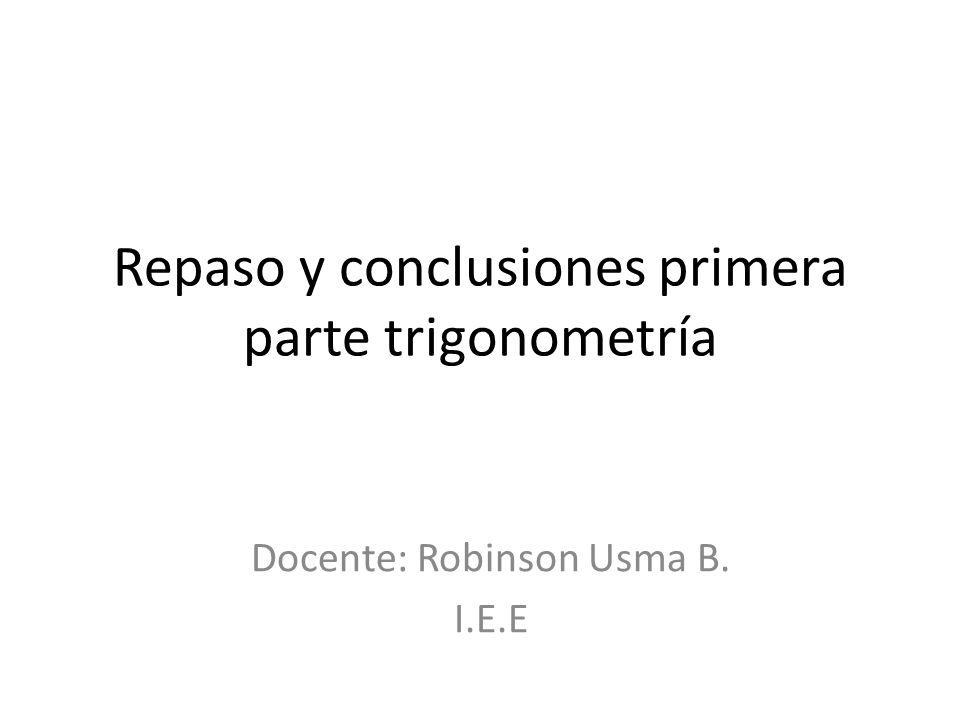 Repaso y conclusiones primera parte trigonometría