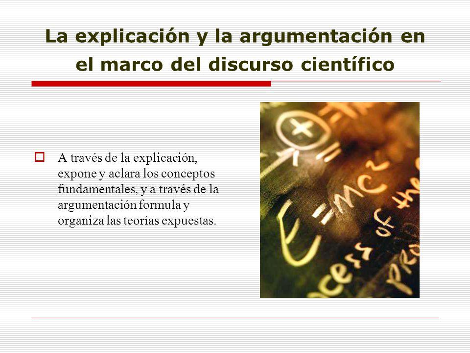 La explicación y la argumentación en el marco del discurso científico