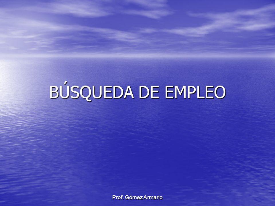 BÚSQUEDA DE EMPLEO Prof. Gómez Armario