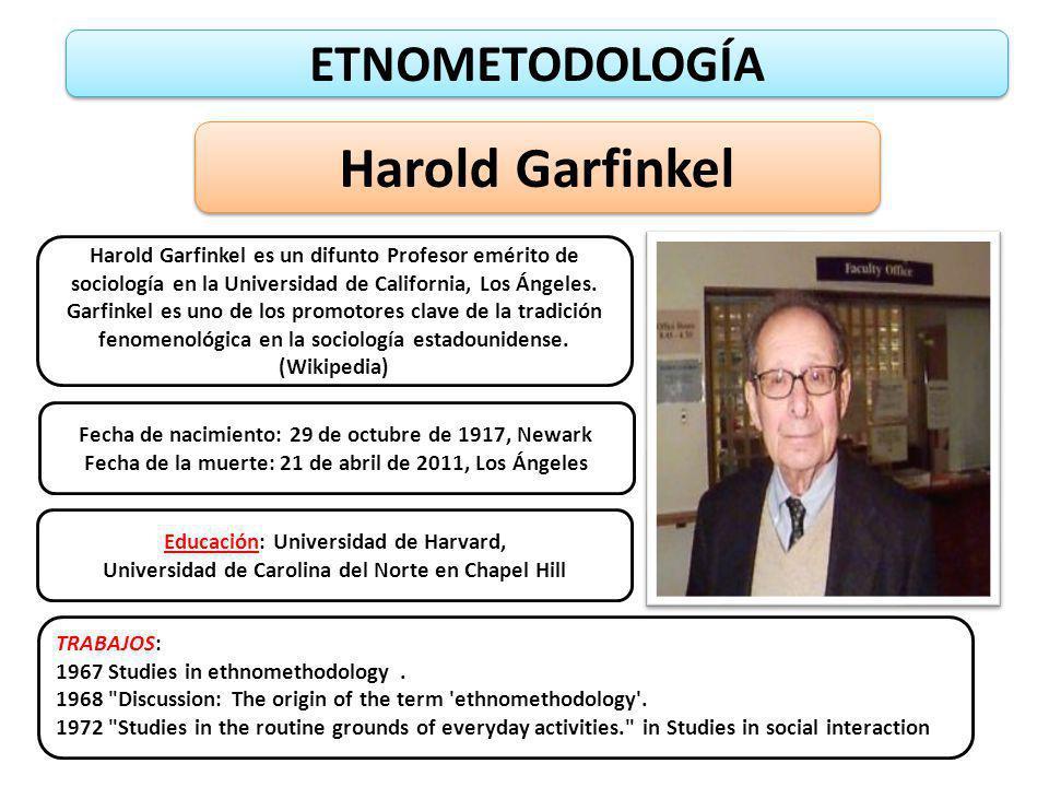 Harold Garfinkel ETNOMETODOLOGÍA