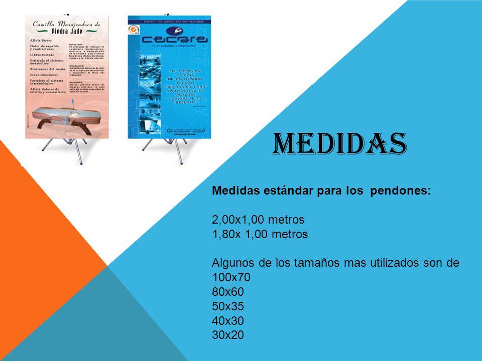 MEDIDAS Medidas estándar para los pendones: 2,00x1,00 metros