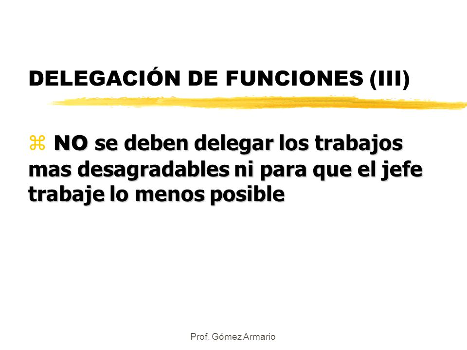 DELEGACIÓN DE FUNCIONES (III)