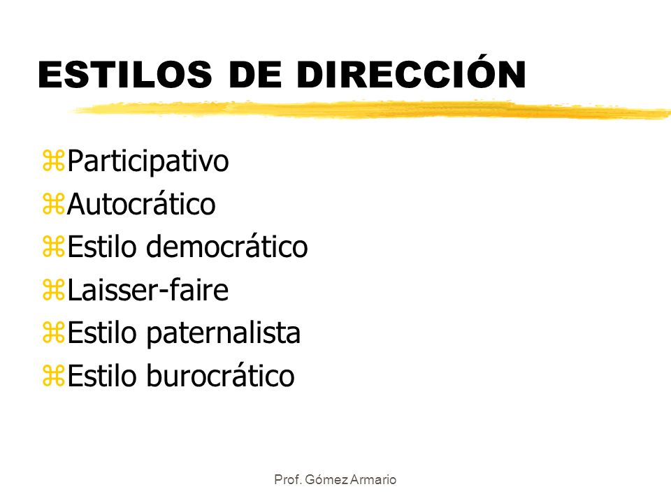 ESTILOS DE DIRECCIÓN Participativo Autocrático Estilo democrático