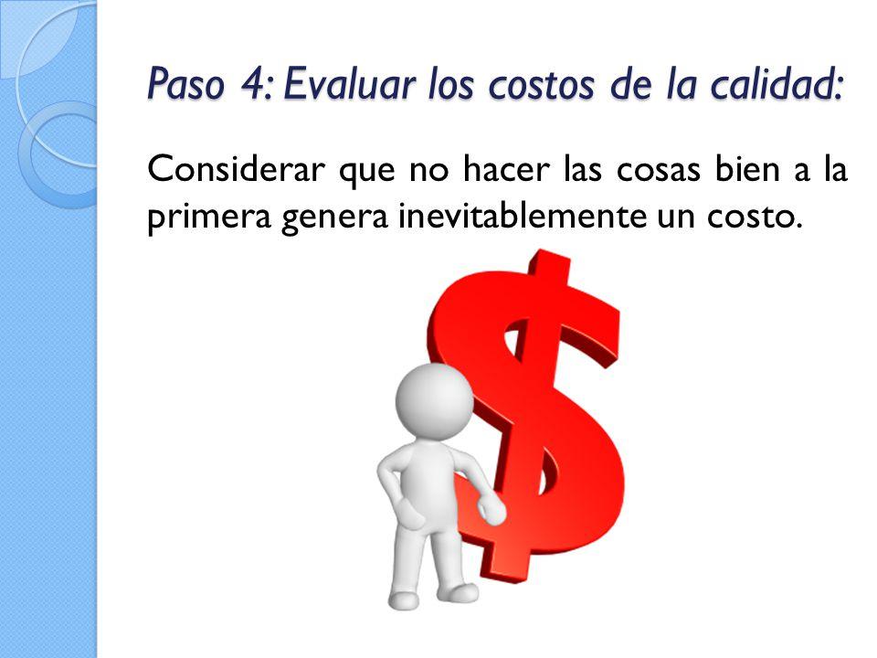 Paso 4: Evaluar los costos de la calidad: