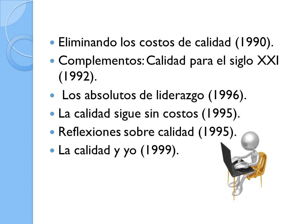 Eliminando los costos de calidad (1990).