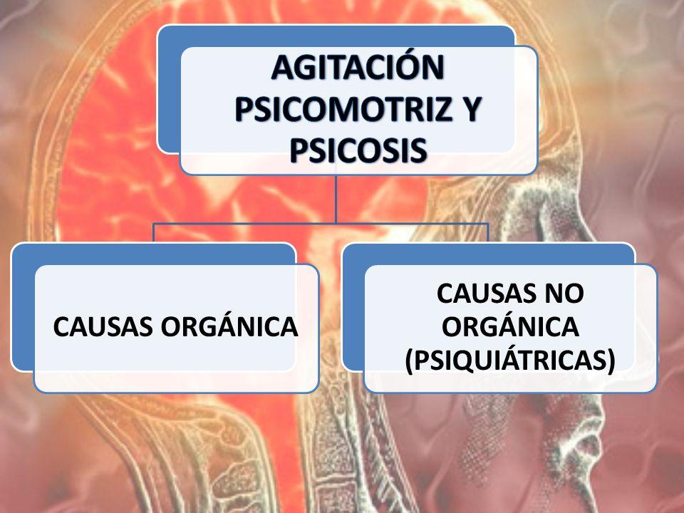 AGITACIÓN PSICOMOTRIZ Y PSICOSIS CAUSAS NO ORGÁNICA (PSIQUIÁTRICAS)