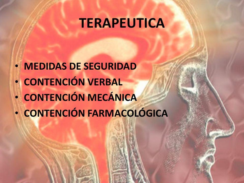 TERAPEUTICA MEDIDAS DE SEGURIDAD CONTENCIÓN VERBAL CONTENCIÓN MECÁNICA