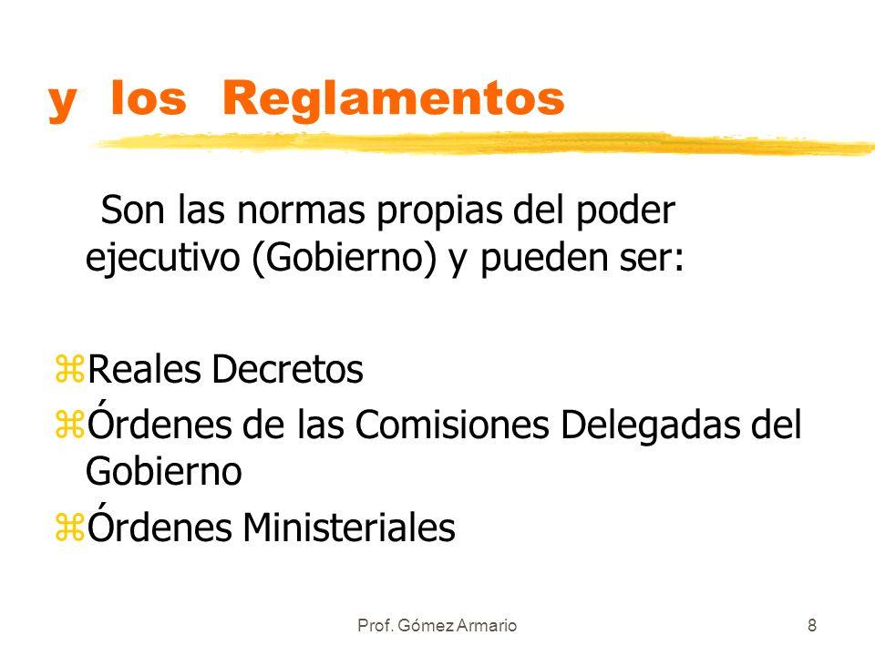 y los Reglamentos Son las normas propias del poder ejecutivo (Gobierno) y pueden ser: Reales Decretos.