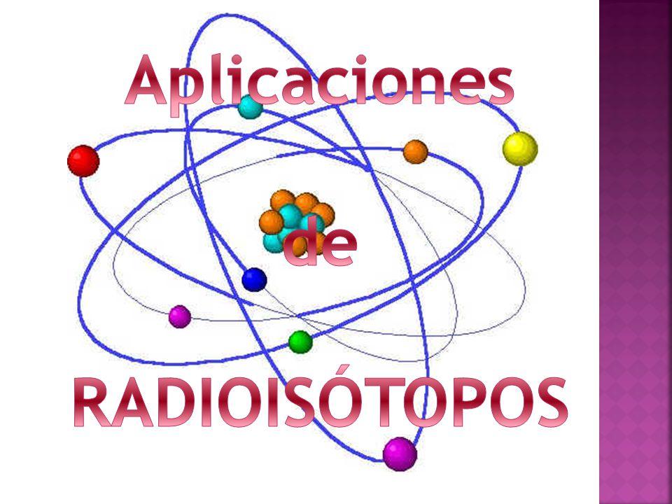 Aplicaciones de RADIOISÓTOPOS