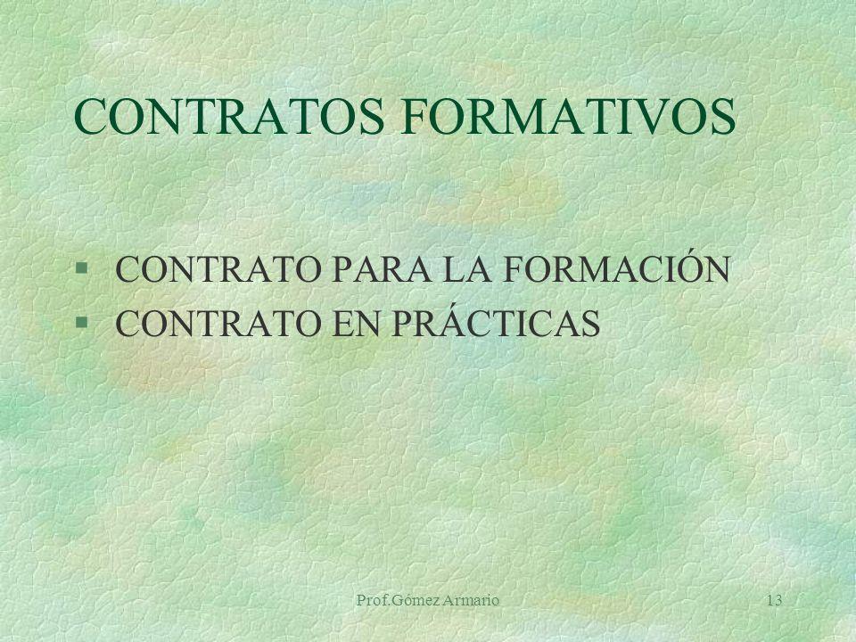 CONTRATOS FORMATIVOS CONTRATO PARA LA FORMACIÓN CONTRATO EN PRÁCTICAS