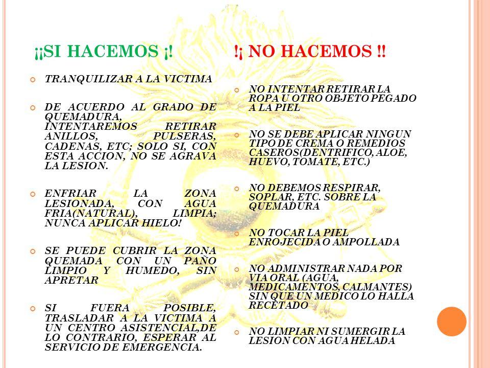 ¡¡SI HACEMOS ¡! !¡ NO HACEMOS !! TRANQUILIZAR A LA VICTIMA