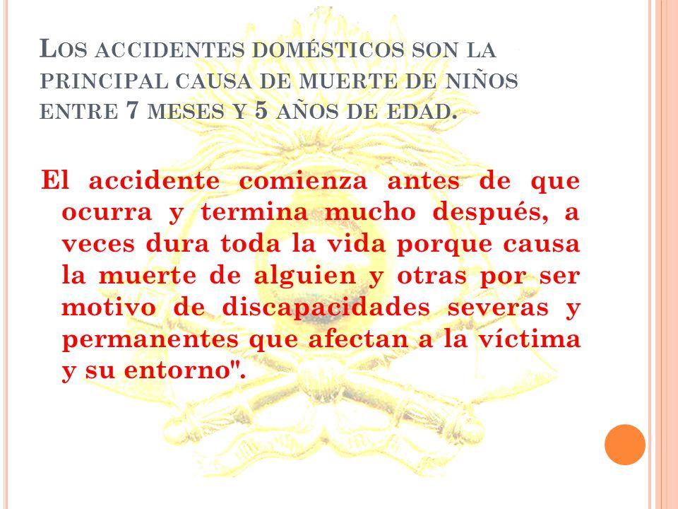 Los accidentes domésticos son la principal causa de muerte de niños entre 7 meses y 5 años de edad.