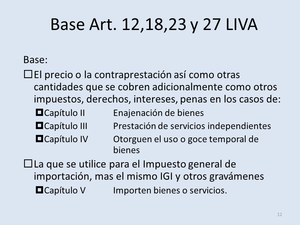 Base Art. 12,18,23 y 27 LIVA Base: