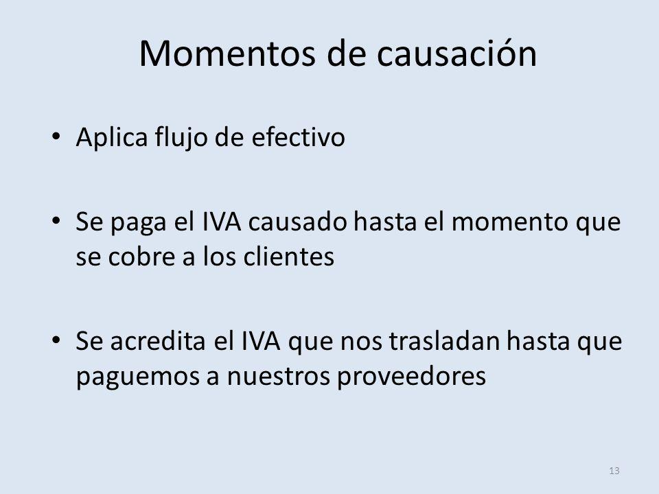 Momentos de causación Aplica flujo de efectivo