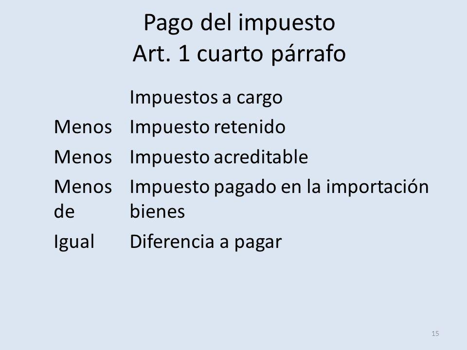 Pago del impuesto Art. 1 cuarto párrafo