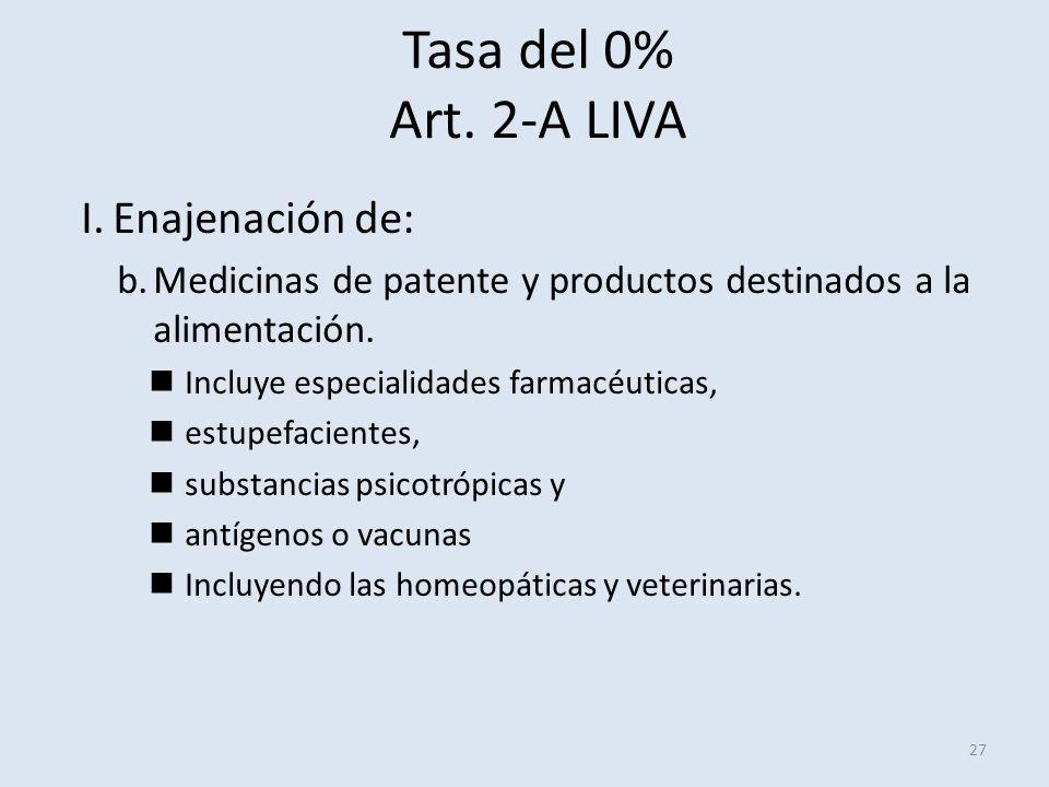 Tasa del 0% Art. 2-A LIVA Enajenación de: