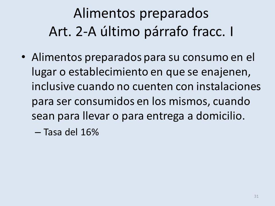 Alimentos preparados Art. 2-A último párrafo fracc. I