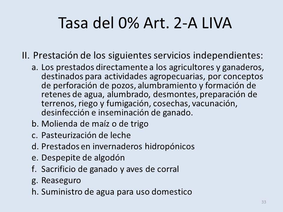 Tasa del 0% Art. 2-A LIVA Prestación de los siguientes servicios independientes: