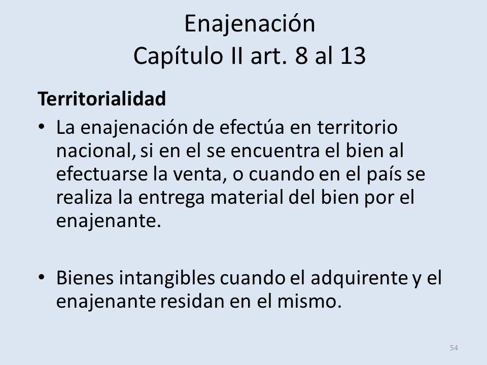 Enajenación Capítulo II art. 8 al 13