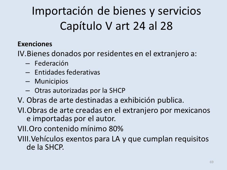 Importación de bienes y servicios Capítulo V art 24 al 28