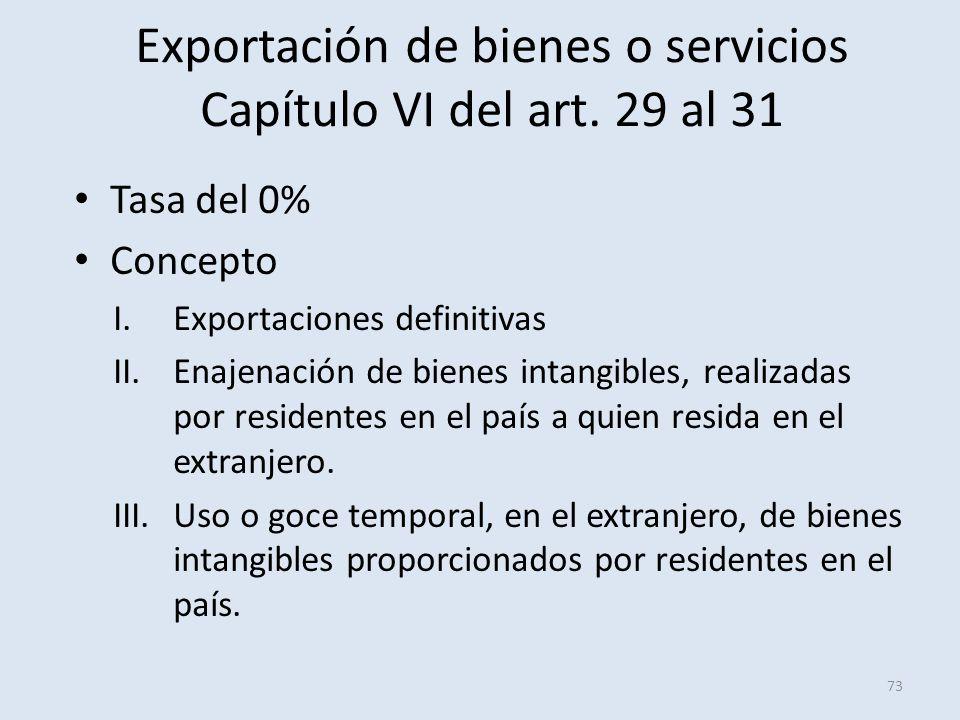 Exportación de bienes o servicios Capítulo VI del art. 29 al 31