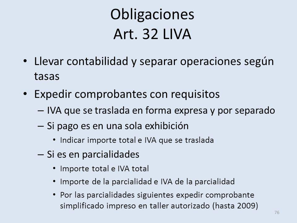 Obligaciones Art. 32 LIVA Llevar contabilidad y separar operaciones según tasas. Expedir comprobantes con requisitos.