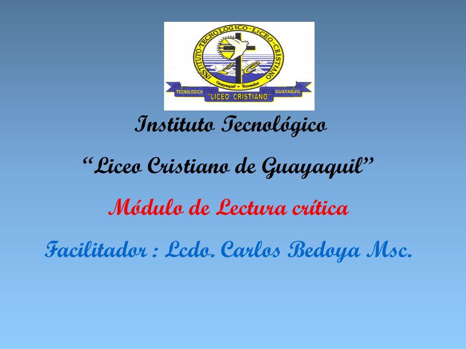 Liceo Cristiano de Guayaquil Módulo de Lectura crítica