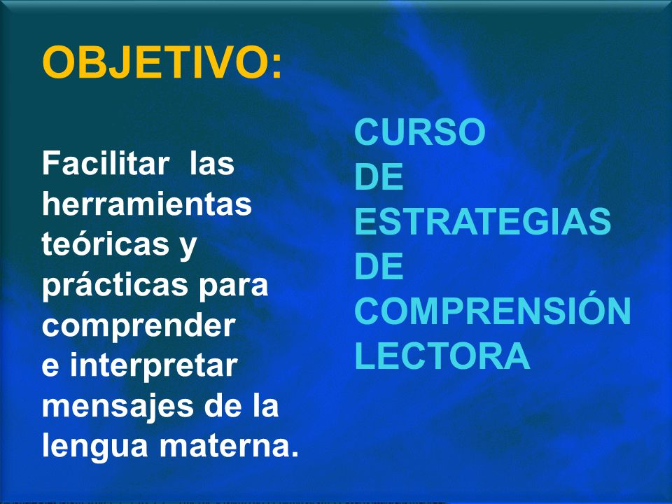 OBJETIVO: CURSO DE ESTRATEGIAS COMPRENSIÓN LECTORA