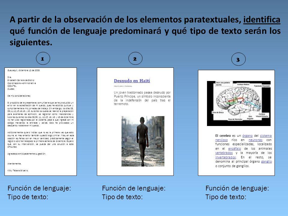 A partir de la observación de los elementos paratextuales, identifica qué función de lenguaje predominará y qué tipo de texto serán los siguientes.