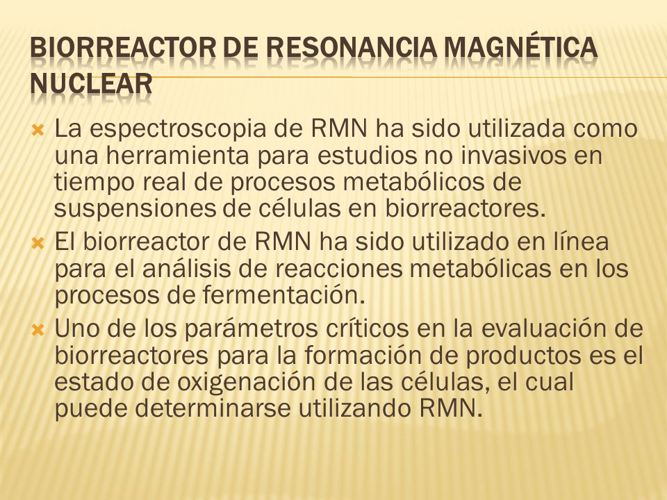Biorreactor de Resonancia Magnética Nuclear