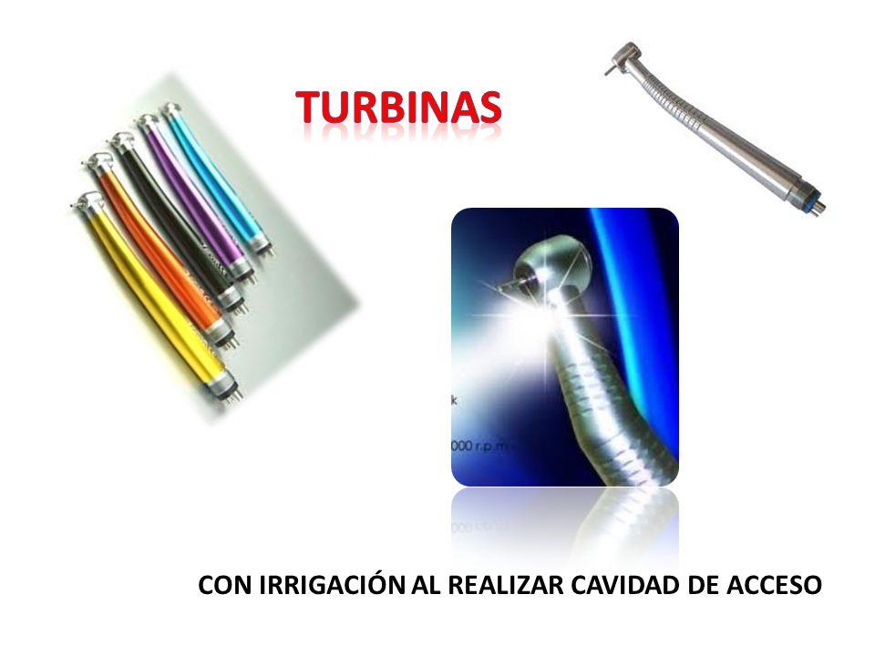 Turbinas CON IRRIGACIÓN AL REALIZAR CAVIDAD DE ACCESO